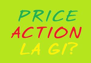 Picture of Price Action - Phần 1 - Price Action là gì? Những khái niệm cơ bản nhất của Price Action